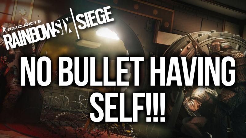 NO BULLET HAVING SELF!!! [RAINBOW SIX SIEGE #3] Thumbnail