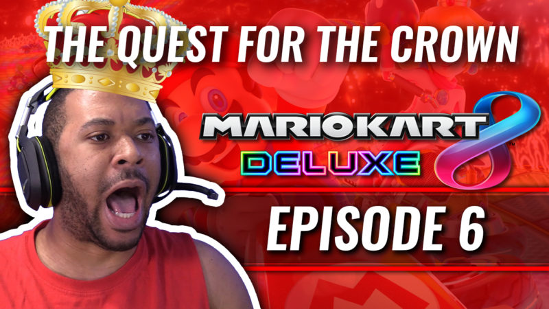 THE QUEST FOR THE CROWN! [MARIO KART #6] Thumbnail