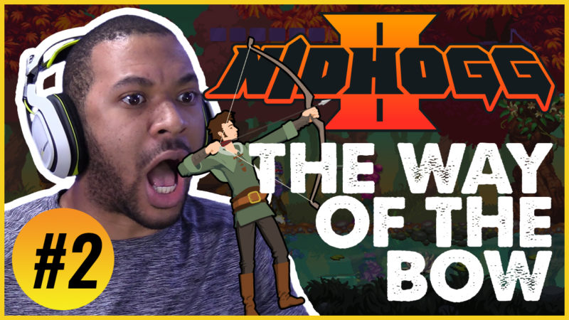 THE WAY OF THE BOW!!! [NIDHOGG 2 #2] Thumbnail