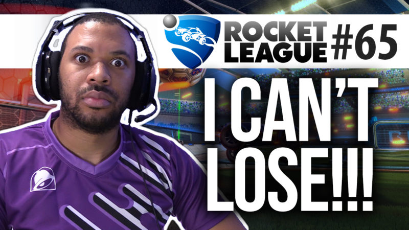 I CAN'T LOSE!!! [ROCKET LEAGUE #65]