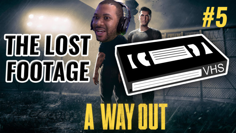 THE LOST FOOTAGE (A WAY OUT #5) Thumbnail